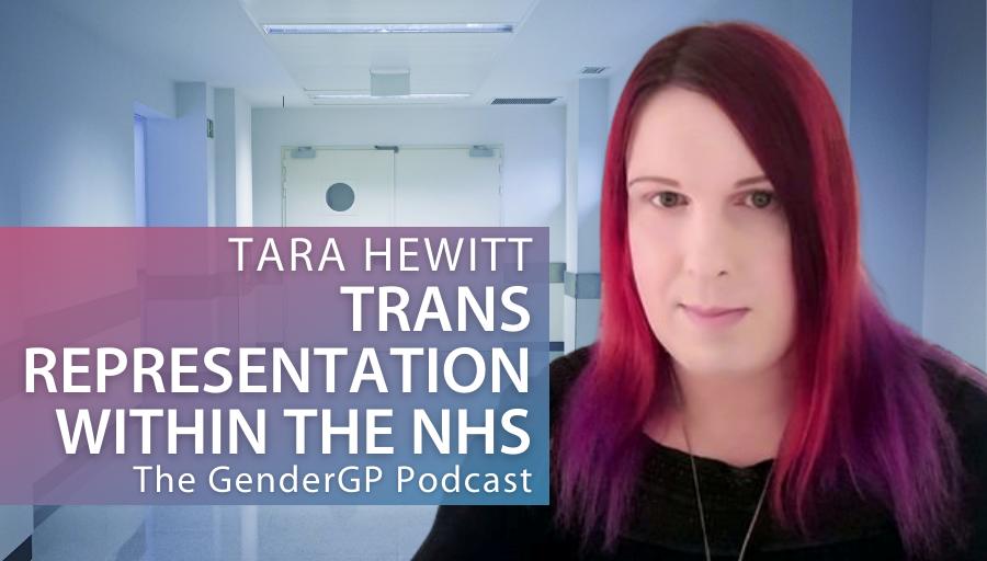 Trans Representation within the NHS – Tara Hewitt