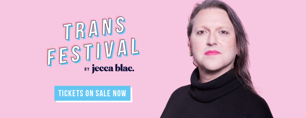 Trans Festival - Tickets Available