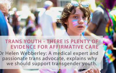 Trans Youth – There is plenty of evidence for affirmative care