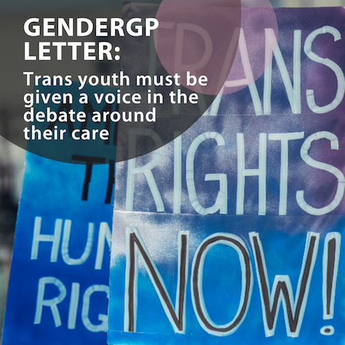 Trans youth MUST be given a voice in the debate around their care - GenderGP