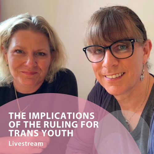 How is care for trans youth impacted - Discussing the Tavistock and Portman Ruling - GenderGP
