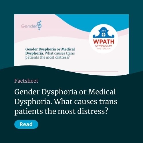Gender Dysphoria or Medical Dysphoria. What causes trans patients the most distress?