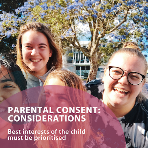 Parental Consent: Considerations - Best interests of the child must be prioritised