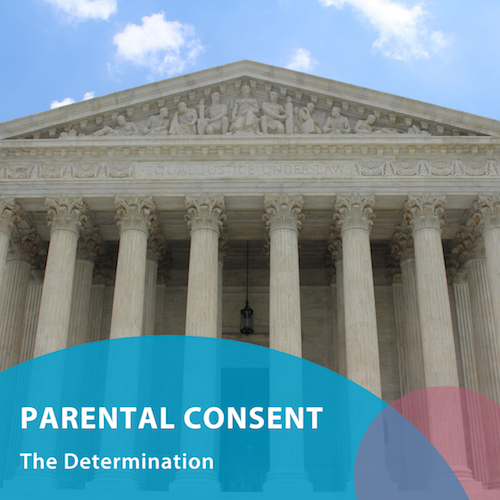 Parental Consent - The Determination