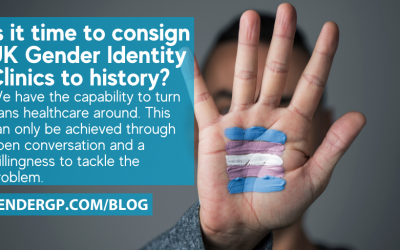 Is it time to consign UK Gender Identity Clinics to history?