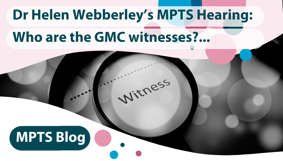 Dr Helen Webberley's MPTS Hearing: Who Are the GMC Witnesses?